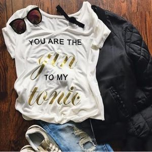 💕 You are the gin to my tonic 💕 T-shirt!!